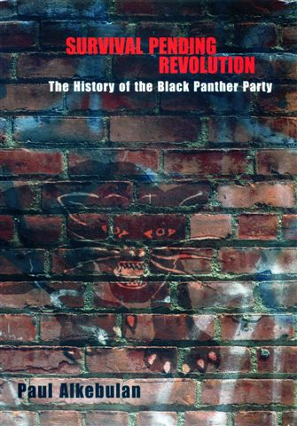 SURVIVAL PENDING REVOLUTION: The History of the Black Panther Party by PAUL ALKEBULAN